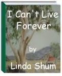 I Can't Live For Ever by Linda Shum
